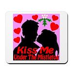 Kiss Me Under The Mistletoe Mousepad