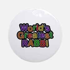 World's Greatest RABBI Round Ornament