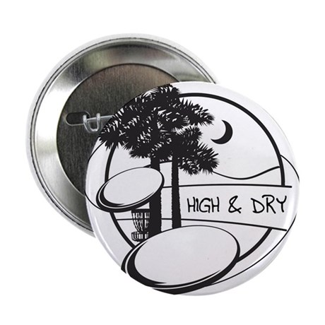 """High and Dry 2.25"""" Button"""