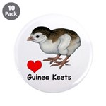 "Love Guinea Keets 3.5"" Button (10 pack)"