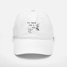 You throw like a girl. Baseball Baseball Cap