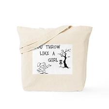 You throw like a girl. Tote Bag