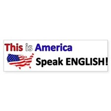This is America Speak English - Bumper Bumper Sticker