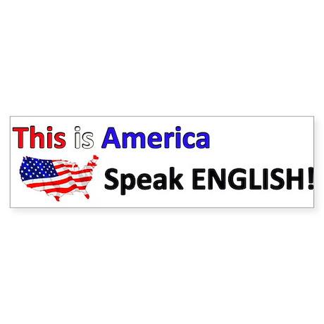 This is America Speak English - Bumper Sticker