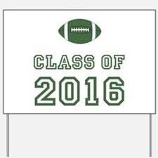 Class of 2016 Football Yard Sign