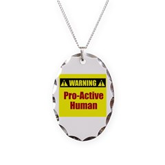 Warning: Pro-Active Human Necklace