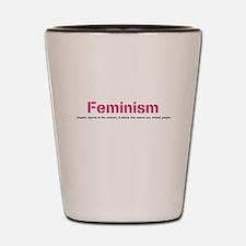 Cute Feminism Shot Glass