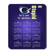 Anything Stupid Calendar Mousepad