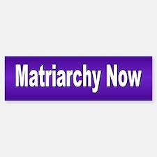matriarchy... Bumper Bumper Bumper Sticker