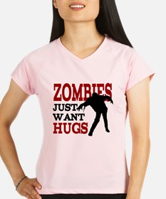 Zombies Just Want Hugs Performance Dry T-Shirt