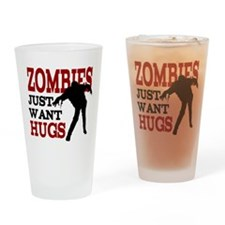 Zombies Just Want Hugs Drinking Glass