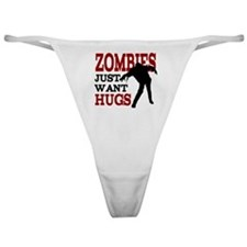 Zombies Just Want Hugs Classic Thong