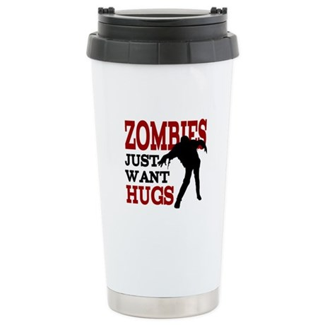 Zombies Just Want Hugs Stainless Steel Travel Mug
