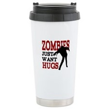 Zombies Just Want Hugs Travel Mug