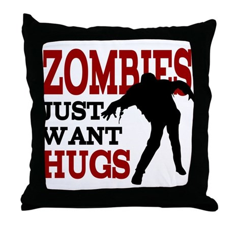 Zombies Just Want Hugs Throw Pillow