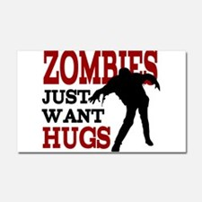 Zombies Just Want Hugs Car Magnet 20 x 12