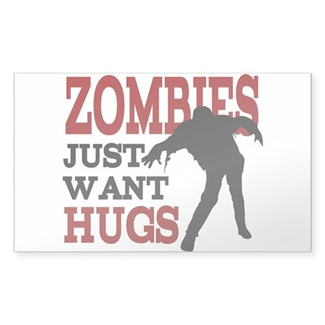 Zombies Just Want Hugs Sticker (Rectangle)