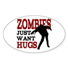 Zombies Just Want Hugs Decal