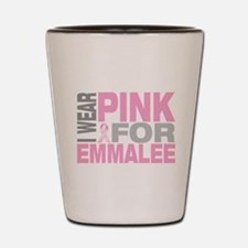 I wear pink for Emmalee Shot Glass