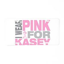 I wear pink for Kasey Aluminum License Plate