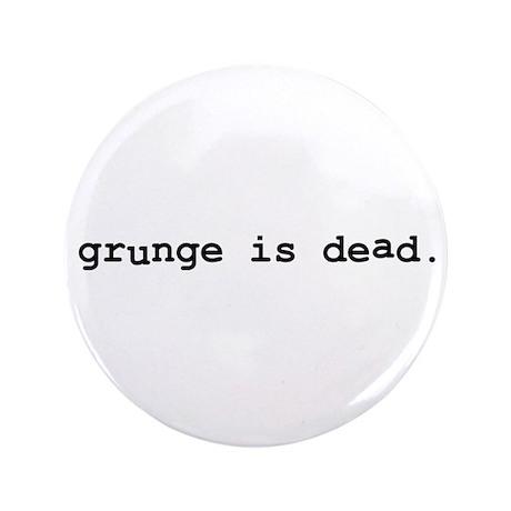 "Grunge is Dead 3.5"" Button (100 pack)"