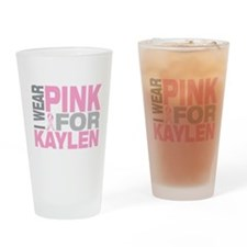 I wear pink for Kaylen Drinking Glass