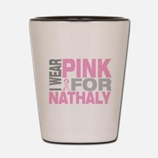 I wear pink for Nathaly Shot Glass