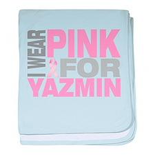 I wear pink for Yazmin baby blanket