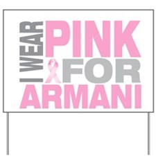 I wear pink for Armani Yard Sign