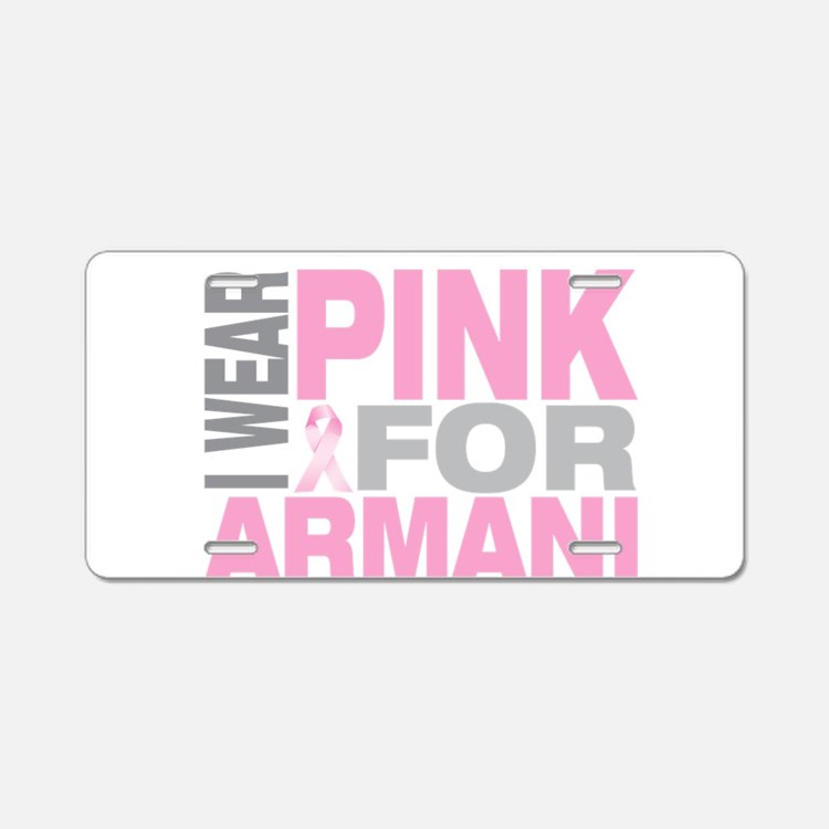 I wear pink for Armani Aluminum License Plate