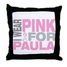 I wear pink for Paula Throw Pillow