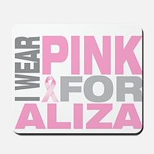 I wear pink for Aliza Mousepad