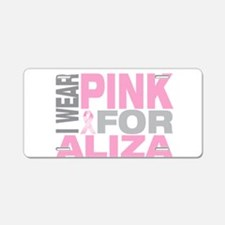 I wear pink for Aliza Aluminum License Plate