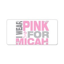 I wear pink for Micah Aluminum License Plate