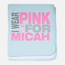 I wear pink for Micah baby blanket