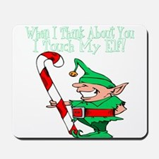Touch My Elf Mousepad