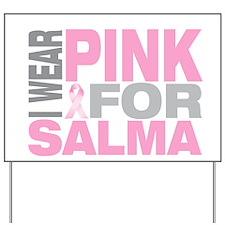 I wear pink for Salma Yard Sign