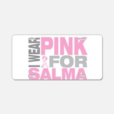 I wear pink for Salma Aluminum License Plate