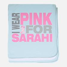 I wear pink for Sarahi baby blanket