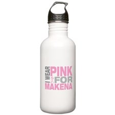 I wear pink for Makena Sports Water Bottle