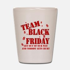 Team Black Friday Shot Glass