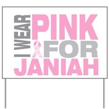 I wear pink for Janiah Yard Sign
