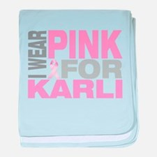 I wear pink for Karli baby blanket