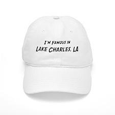 Famous in Lake Charles Baseball Cap