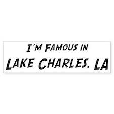 Famous in Lake Charles Bumper Bumper Sticker