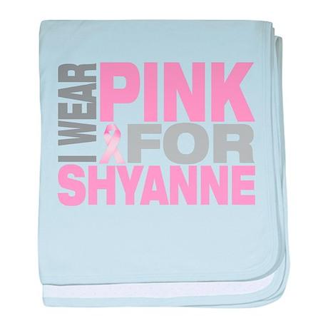 I wear pink for Shyanne baby blanket