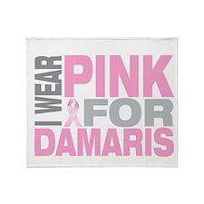 I wear pink for Damaris Throw Blanket