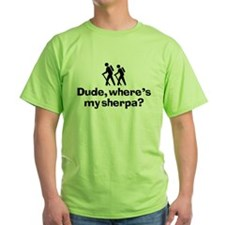 Dude, Where's My Sherpa? T-Shirt