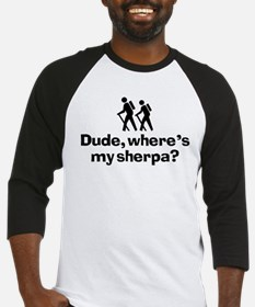 Dude, Where's My Sherpa? Baseball Jersey