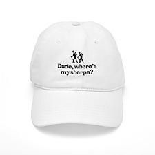 Dude, Where's My Sherpa? Baseball Cap